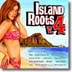 VARIOUS - ISLAND ROOTS VOL. 4 - Out Of Stock