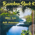 RILEY LEE/JEFF PETERSON - BAMBOO SLACK KEY